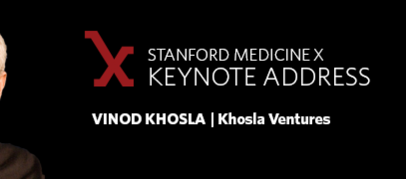 Vinod Khosla to deliver closing keynote at Medicine X